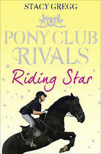 NEW Riding Star (Pony Club Rivals, Book 3) by Stacy Gregg