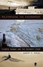 MILITARIZING THE ENVIRONMENT - MARZEC, ROBERT P. - NEW PAPERBACK BOOK