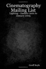 Cinematography Mailing List - Lighting - Januar. Boyle, Geoff.#