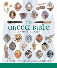 The Wicca Bible : The Definitive Guide to Magic and the Craft by Ann-Marie...