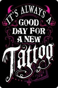 Small Tin Sign It's Always A Good Day For A New Tattoo Black 10x15cm