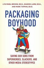 Packaging Boyhood: Saving Our Sons from Superheroes, Slackers, and Other Media