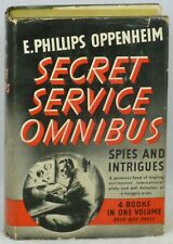 E. Phillips Oppenheim / Spies and Intrigues The Oppenheim Secret Service Omnibus