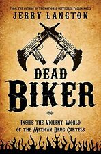 DEAD BIKER: INSIDE THE VIOLENT WORLD OF THE MEXICAN DRUG CARTELS Book MC 1%er NR
