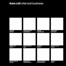 CD ONLY (ARTWORK/DIGIPAK MISSING) Ikara Colt: Chat And Business