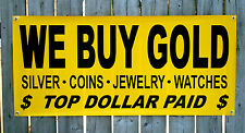 """WE BUY GOLD Silver, Coins, Jewelry, Watches Vinyl Banner 21"""" x 48""""  FREE SHIP"""