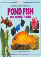 An Essential Guide to Choosing Your Pond Fish and Aquatic Plants (Tankmaster),G