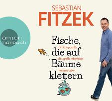 Sebastian Fitzek - Fische, die auf Bäume klettern: Ein Kompass für das große Abe