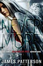 Nevermore: The Final Maximum Ride Adventure (Book 8) by James Patterson