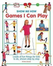 Show Me How : Games I Can Play by Petra Boase (2016, Hardcover)