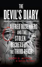 The Devil's Diary: Alfred Rosenberg and the Stolen Secrets of the Third Reich...