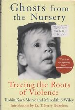 Ghosts from the Nursery: Tracing the Roots of Violence (Hardcover, Psychology)
