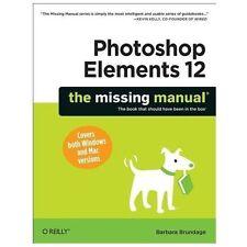 NEW - Photoshop Elements 12: The Missing Manual by Brundage, Barbara