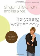 For Young Women Only: What You Need to Know About How Guys Think by Shaunti Feld