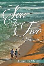 Sea For Two: A Journal by O'Neill, Anne E.