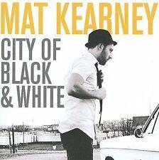 CD: MAT KEARNEY City Of Black & White STILL SEALED