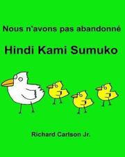 Nous N'avons Pas Abandonné Hindi Kami Sumuko : Livre d'images Pour Enfants...
