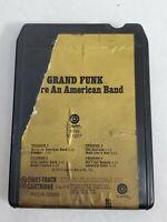 Grand Funk We're An American Band 8 track tape