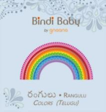 Bindi Baby Colors (Telugu) : A Colorful Book for Telugu Kids by Aruna K....