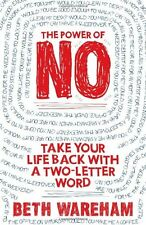 The Power of No: Take Back Your Life with a Two-Letter Word