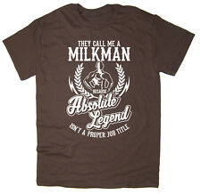 Milkman T-Shirt - Absolute Legend! Funny T-Shirt available in 6 colours.