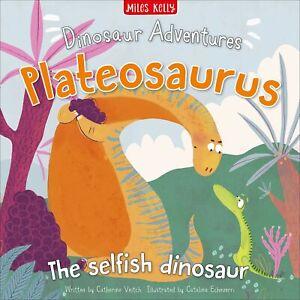 PLATEOSAURUS: THE SELFISH DINOSAUR-  BRAND NEW Picture Book
