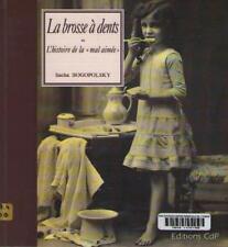 La Brosse à Dents ou l'Histoire de la Mal Aimée SACHA BOGOPOLSKY Patrick Hescot