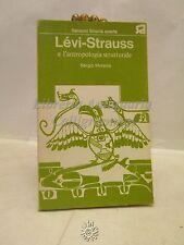 Lévi-Strauss e l'ANTROPOLOGIA strutturale, Sergio Moravia, Sansoni Ed. 1973