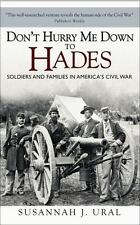 Don't Hurry Me Down to Hades: The Civil War In The Words of Those Who-ExLibrary