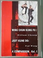 Wing Chun Kung Fu/Jeet Kune Do:A Comparison Vol. 1 by Ted Wong & William Cheung