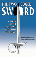 NEW The Two-Edged Sword: A Study of the Paranoid Personality in Action