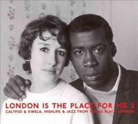 VA - LONDON IS THE PLACE FOR ME 2: CALYPSO & KWELA, HIGHLIFE & JAZZ FROM YOUNG B