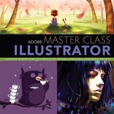 Adobe Master Class: Illustrator Inspiring artwork and tutorials by established a