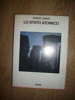 ROBERT JUNGK - LO STATO ATOMICO - ED:EINAUDI - ANNO:1978 (ZX)
