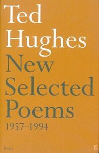 Ted Hughes - New Selected Poems 1957-1994 (Faber Poe... by Hughes, Ted Paperback
