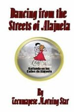 NEW Dancing from the Streets of Alajuela by Tecumapese Morning Star