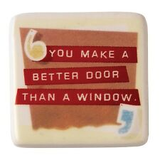 Because I Said So A25128 You Make a Better Door Than a Window Magnet
