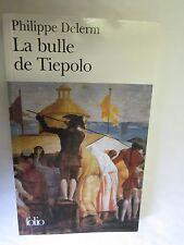 """Philippe Delerm """"La bulle de Tiepolo"""" /Collection Folio 2007"""