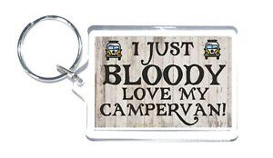 Campervan Gift - I Just Bloody Love, Novelty Keyring Gift For Birthday Christmas