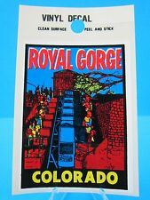 "Vintage... ""ROYAL GORGE COLORADO""   STICKER / DECAL...(NEW OLD STOCK)"
