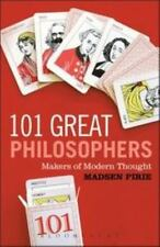 101 Great Philosophers : Makers of Modern Thought by Madsen Pirie and Pirie...