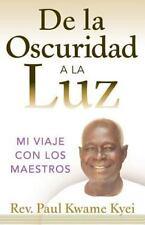 De la Oscuridad a la Luz : Mi Viaje con Los Maestros (2012, Paperback)