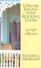 I Never Found That Rocking Chair: God's Call at Retirement