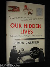 SIGNED; Our Hidden Lives: Diaries of a Forgotten Britain 1945-48, Simon Garfield