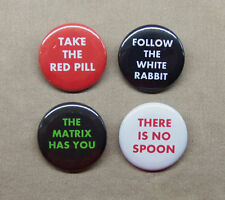 "The Matrix 4 Button Set Red Pill, White Rabbit, Spoon, Has U Quotes 1.25"" Repro"