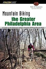 Mountain Biking the Greater Philadelphia Area, 2nd: A Guide to the Delaware Vall