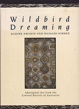 WILDBIRD DREAMING : ABORIGINAL ART FROM CENTRAL DESERTS OF AUSTRALIA - AMADIO eu