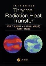 Thermal Radiation Heat Transfer by M. Pinar Menguc, John R. Howell, Robert...