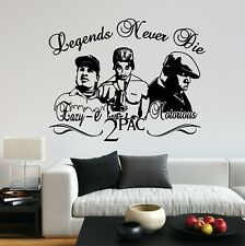 Legend Never Die Rap Tupac Notorious BIG Eazy E NWA House Decal Wall Art Sticker