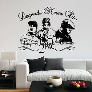 Legend Never Die Rap Tupac Notorious BIG Eazy E NWA House Decal Wall Art Sticker
